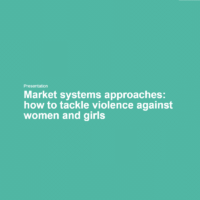 Market systems approaches - how to tackle violence against women and girls